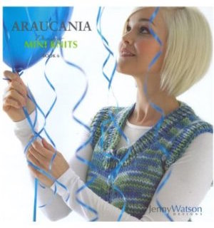 Araucania Mini Knits Book 6 by Jenny Watson